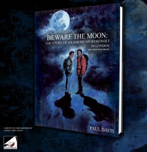 Beware the Moon. The Story of AN AMERICAN WEREWOLF IN LONDON.