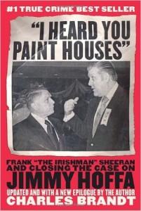 I Heard You Paint Houses di Charles Brandt