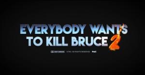 everybody-wants-to-kill-bruce-2