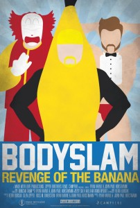 Bodyslam Revenge of the Banana! poster