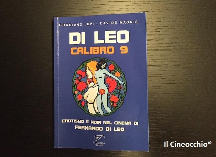 [recensione libro + intervista] Di Leo Calibro 9 di Gordiano Lupi e Davide Magnisi