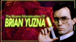 The Bizarre Monstrosities Of Brian Yuzna