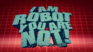i am robot you are not poster