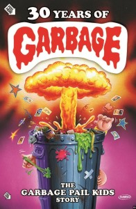 30 Years of Garbage The Garbage Pail Kids Story poster