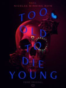 Too Old To Die Young serie refn poster
