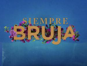 Siempre Bruja (2019) strega per sempre netflix poster