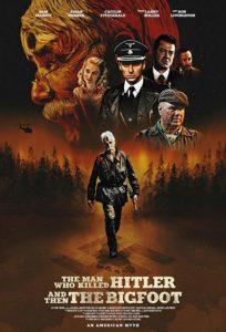 L'uomo che uccise Hitler e poi il Bigfoot (2018) film poster