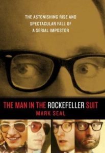 The Man In The Rockefeller Suit The Astonishing Rise and Spectacular Fall of a Serial Impostor libro
