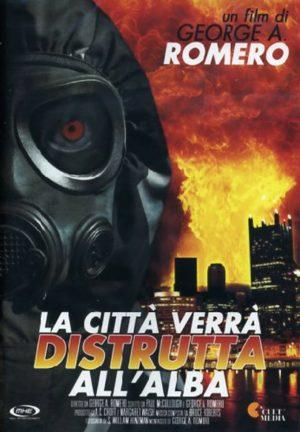 La città verrà distrutta all'alba di George A. Romero poster