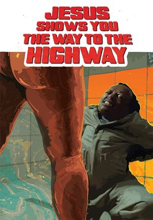 Jesus Shows You the Way to the Highway film poster