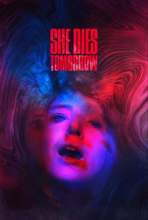 She Dies Tomorrow film poster 2020