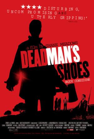 Dead Man's Shoes - Cinque giorni di vendetta meadows film poster