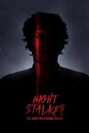 Night Stalker The Hunt For A Serial Killer serie netflix poster