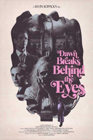 Dawn Breaks Behind the Eyes film poster
